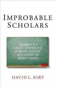 Improbable Scholars: The Rebirth of a Great American School System a Strategy for America's Schools
