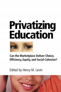 Privatization and Charter School Reform: Economic, Political, and Social Dimensions